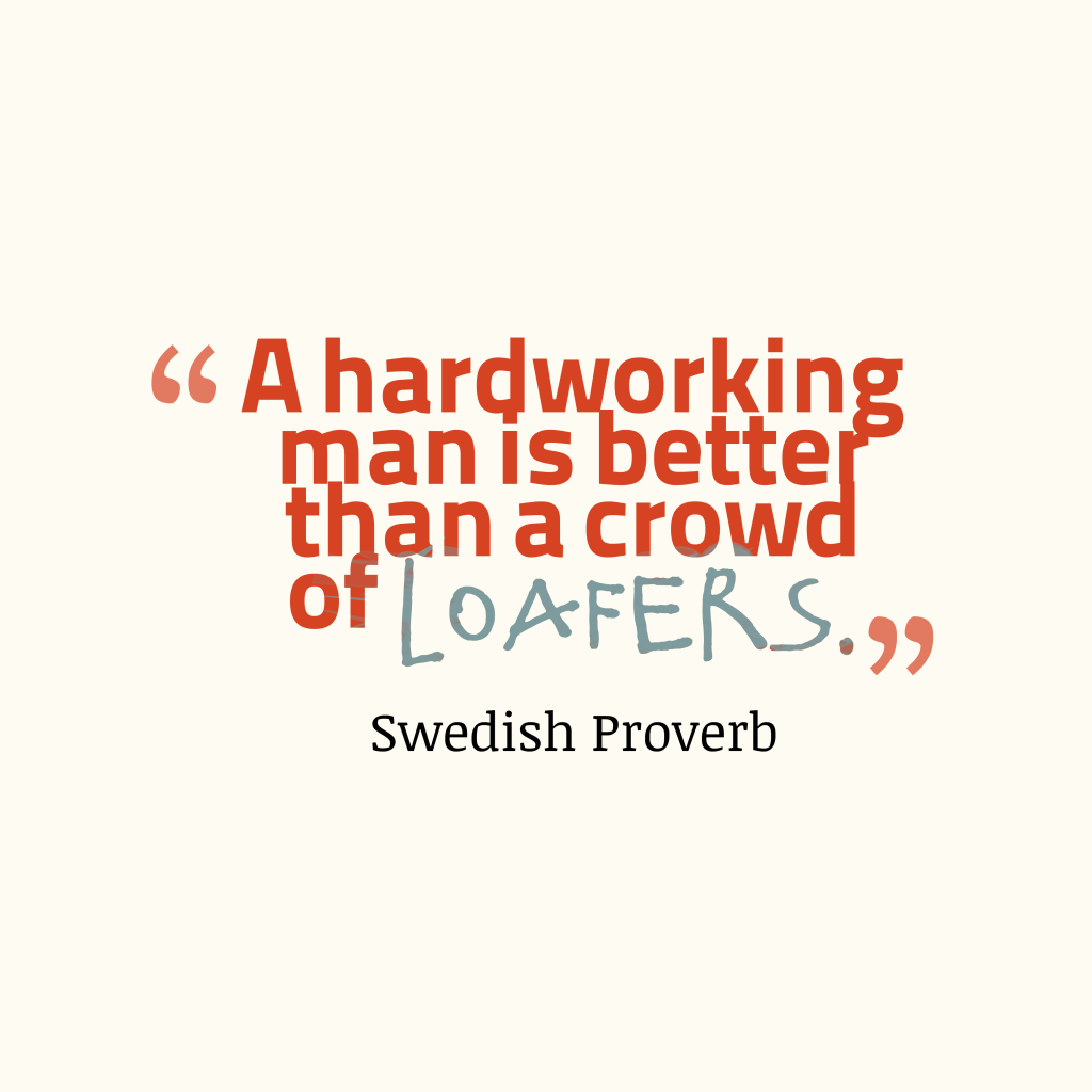 A hardworking man is better__quotes by Swedish Proverb 68 ...