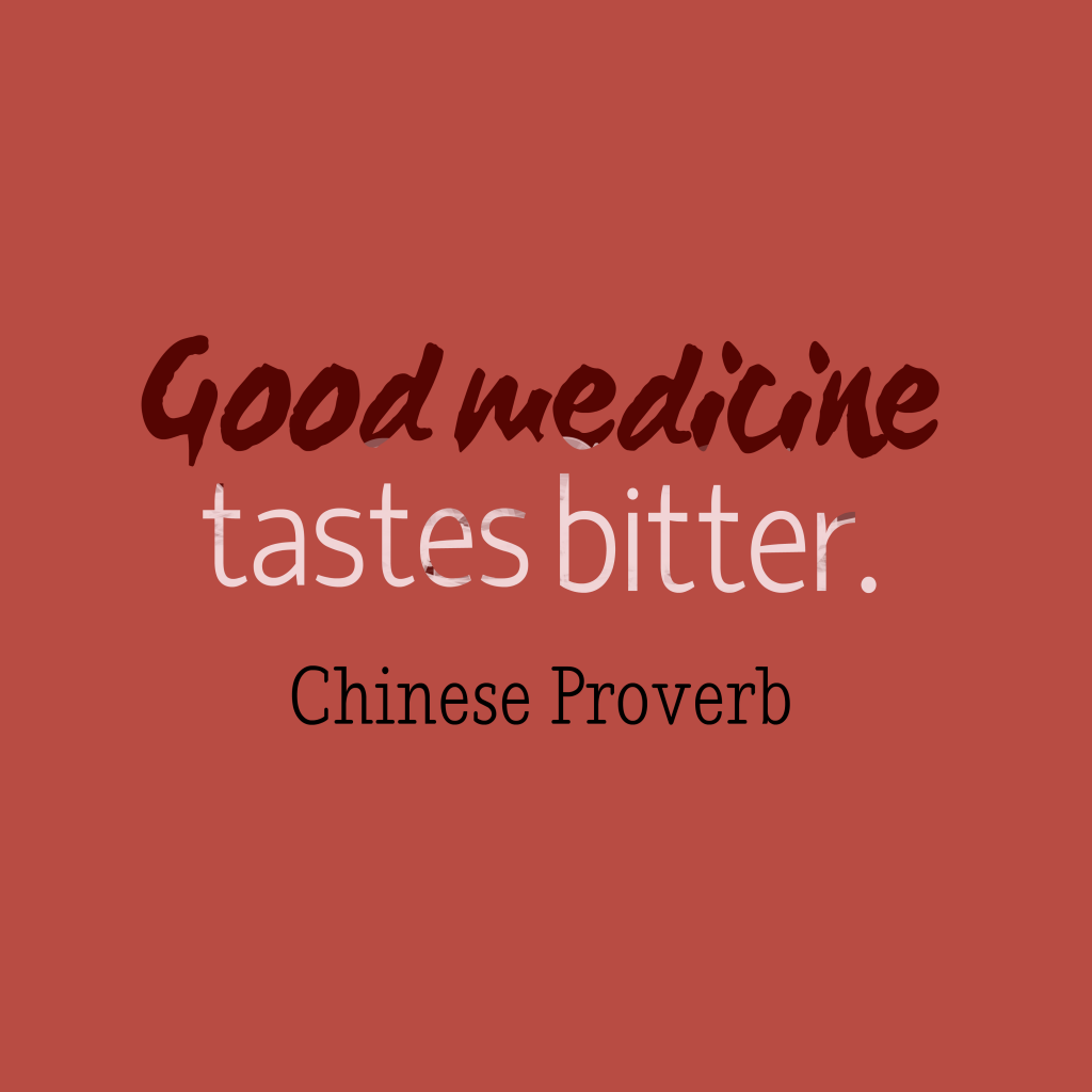 Good Motivational Quotes Good Medicine Tastes Bitter.__Quoteschinese Proverb 24