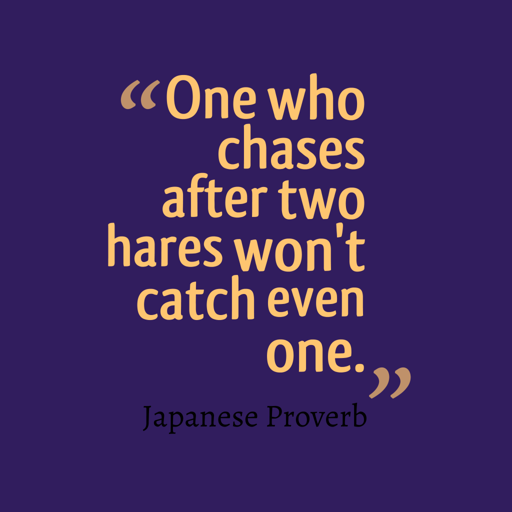 inspirational pictures,One-who-chases-after-two__quotes-by-Japanese Proverb-10,motivational pictures