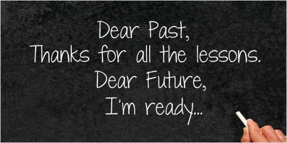 inspirational pictures,dear-past-thanks-for-all-the-lessons-dear-future-im-ready-quote-25,motivational pictures