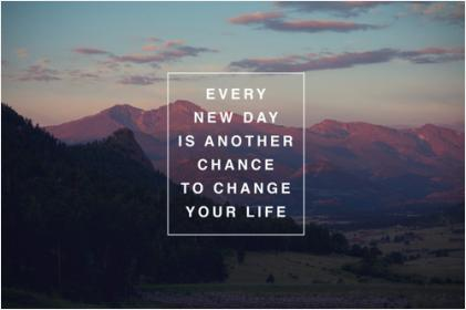Every New Day Is Another Chance To Change Your Life 679 Inspirational And  Motivational Quotes Pictures   Inspiringquotes.us