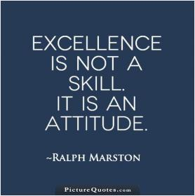 inspirational pictures,excellence-is-not-a-skill-it-is-an-attitude-quote-58,motivational pictures