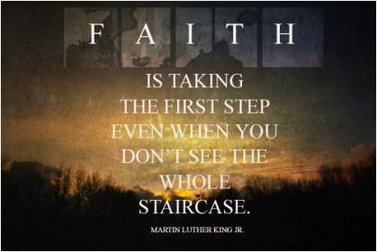 inspirational pictures,faith-is-taking-the-first-step-even-when-you-dont-see-the-whole-staircase-quote-39,motivational pictures