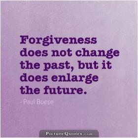 inspirational pictures,forgiveness-does-not-change-the-past-but-it-does-enlarge-the-future-quote-66,motivational pictures