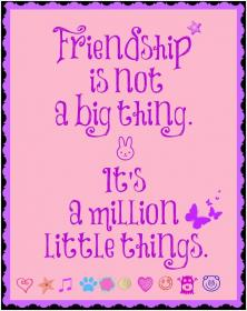 inspirational pictures,friendship-is-not-a-big-thing-its-a-million-little-things-quote-45,motivational pictures
