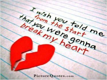 inspirational pictures,i-wish-you-told-me-from-the-start-that-you-were-gonna-break-my-heart-quote-61,motivational pictures