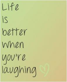 inspirational pictures,life-is-better-when-youre-laughing-quote-24,motivational pictures
