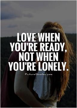 Inspirational Pictureslove When Youre Ready Not
