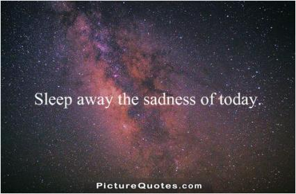 inspirational pictures,sleep-away-the-sadness-of-today-quote-38,motivational pictures