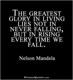 inspirational pictures,the-greatest-glory-in-living-lies-not-in-never-falling-but-in-rising-every-time-we-fall-quote-82,motivational pictures