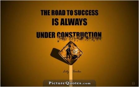 the road to success is always under construction 80 inspirational and motivational quotes pictures inspiringquotesus