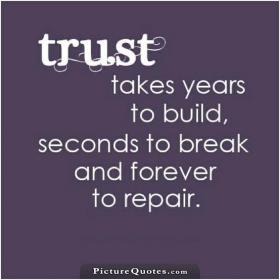 inspirational pictures,trust-takes-years-to-build-seconds-to-break-and-forever-to-repair-quote-55,motivational pictures